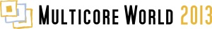 Multicore World 2013